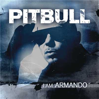 アルバム/I Am Armando (Armando Reloaded)/Pitbull