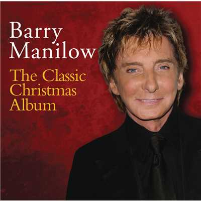 アルバム/The Classic Christmas Album/Barry Manilow