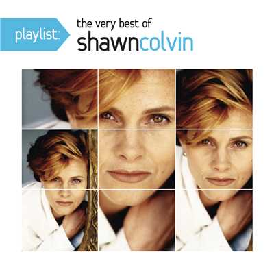 アルバム/Playlist: The Very Best Of Shawn Colvin/Shawn Colvin