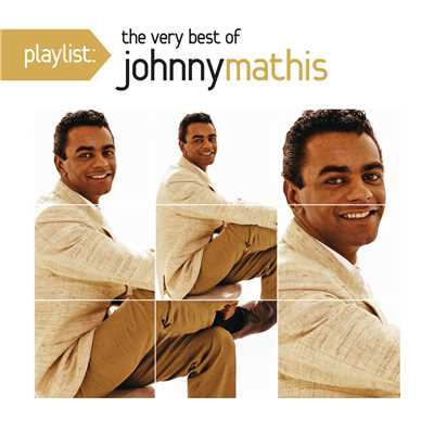 アルバム/Playlist: The Very Best Of Johnny Mathis/Johnny Mathis