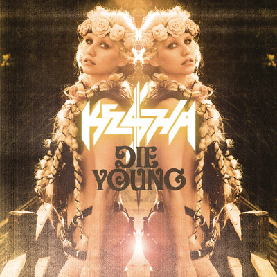 Die Young/Ke$ha
