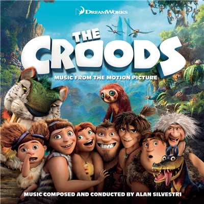 アルバム/The Croods/Alan Silvestri