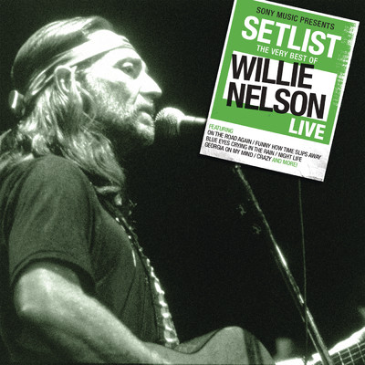アルバム/Setlist: The Very Of Willie Nelson LIVE/ウィリー・ネルソン