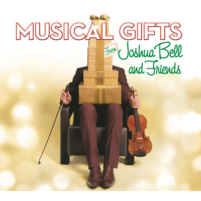 アルバム/Musical Gifts from Joshua Bell and Friends/Joshua Bell