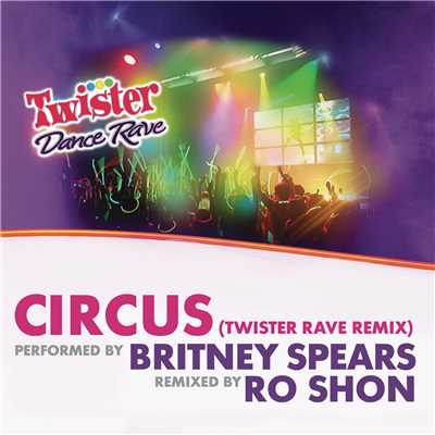 シングル/Circus (Twister Rave Remix)/Britney Spears