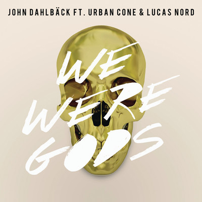 シングル/We Were Gods (Radio Edit) feat.Urban Cone,Lucas Nord/John Dahlback
