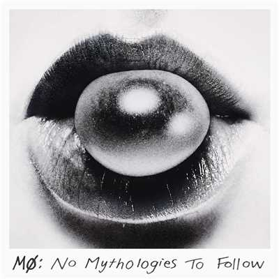 アルバム/No Mythologies to Follow/MO