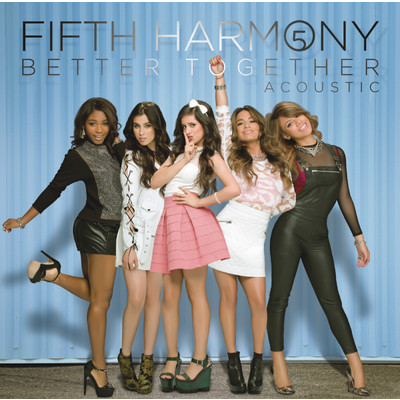 アルバム/Better Together - Acoustic/Fifth Harmony