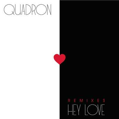 アルバム/Hey Love (Remixes)/Quadron