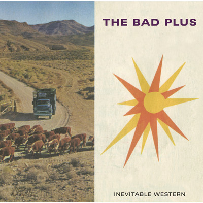 アルバム/Inevitable Western/The Bad Plus