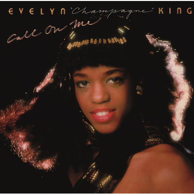 "Call on Me (Expanded Edition)/Evelyn ""Champagne"" King"