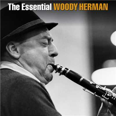 アルバム/The Essential Woody Herman/Woody Herman