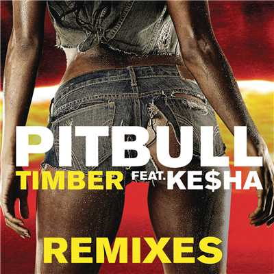 アルバム/Timber (Remixes) feat.Ke$ha/Pitbull