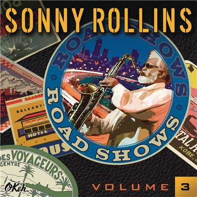 ハイレゾアルバム/Road Shows, Vol. 3/Sonny Rollins