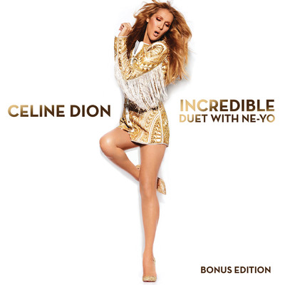 アルバム/Incredible feat. Ne-Yo/Celine Dion