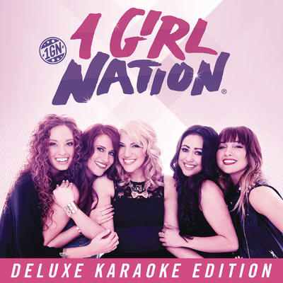 1 Girl Nation Deluxe Karaoke Edition/1 Girl Nation