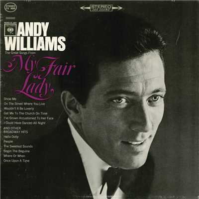 アルバム/The Great Songs from 'My Fair Lady' and Other Broadway Hits/Andy Williams