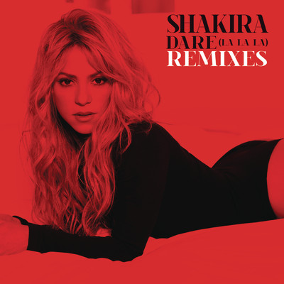 アルバム/Dare (La La La) Remixes/Shakira