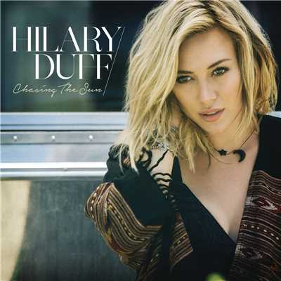 シングル/Chasing the Sun/Hilary Duff
