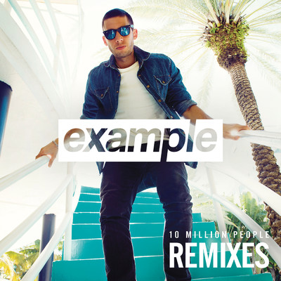 アルバム/10 Million People (Remixes)/Example