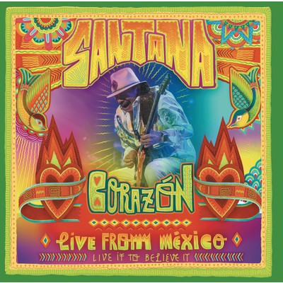 アルバム/Corazon - Live From Mexico: Live It To Believe It/Santana