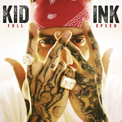 アルバム/Full Speed/Kid Ink