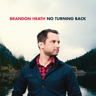 シングル/No Turning Back (feat. All Sons & Daughters)/Brandon Heath feat. All Sons & Daughters