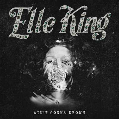 シングル/Ain't Gonna Drown/Elle King