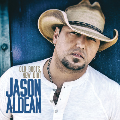 アルバム/Old Boots, New Dirt/Jason Aldean