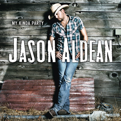 アルバム/My Kinda Party/Jason Aldean
