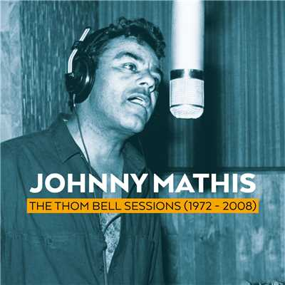 アルバム/The Thom Bell Sessions (1972 - 2008)/Johnny Mathis