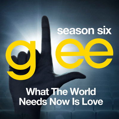 アルバム/Glee: The Music, What the World Needs Now is Love/Glee Cast