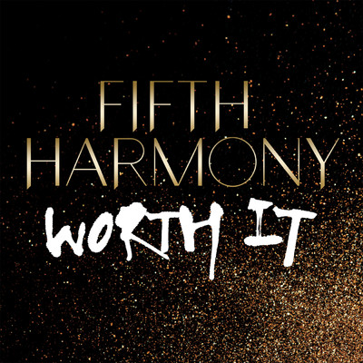 シングル/Worth It/Fifth Harmony