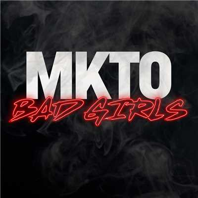 シングル/Bad Girls/MKTO