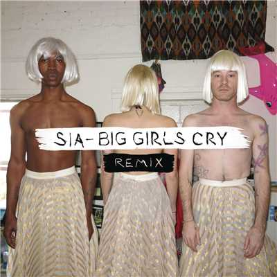 アルバム/Big Girls Cry (Remixes)/シーア