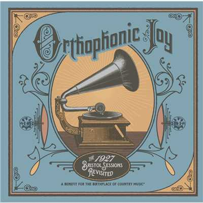 アルバム/Orthophonic Joy: The 1927 Bristol Sessions Revisited/Various Artists