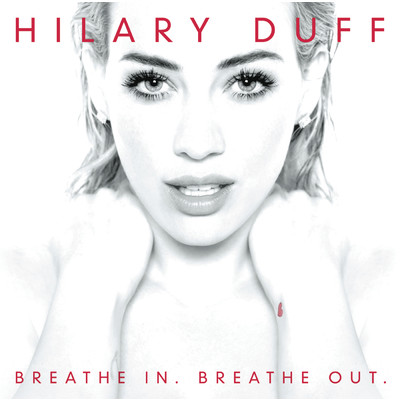 アルバム/Breathe In. Breathe Out./Hilary Duff