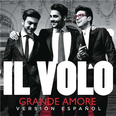 シングル/Grande amore (Spanish Version)/Il Volo