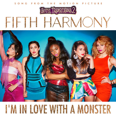 シングル/I'm In Love With a Monster/Fifth Harmony