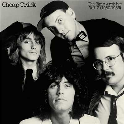 アルバム/The Epic Archive, Vol. 2 (1980-1983)/Cheap Trick