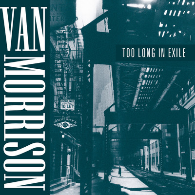Too Long in Exile/Van Morrison