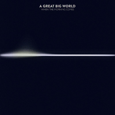 アルバム/When the Morning Comes/A Great Big World