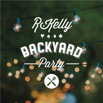 シングル/Backyard Party/R. Kelly