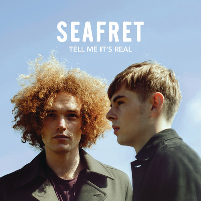 Tell Me It's Real (Expanded Edition)/Seafret