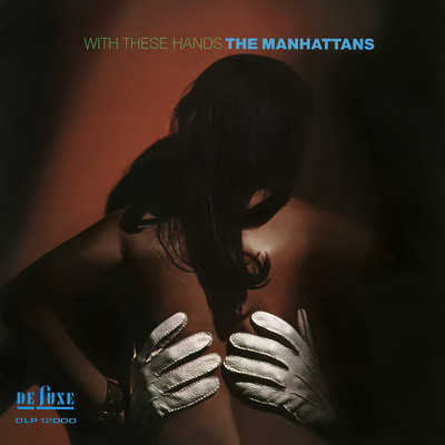 アルバム/With These Hands (Expanded Version)/The Manhattans