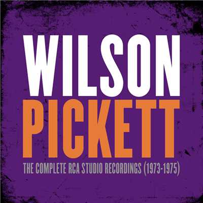 アルバム/The Complete RCA Studio Recordings (1973-1975)/Wilson Pickett