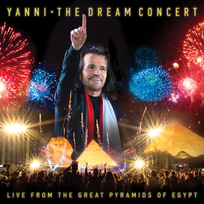アルバム/The Dream Concert: Live from the Great Pyramids of Egypt/Yanni