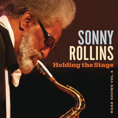 アルバム/Holding the Stage (Road Shows, Vol. 4)/Sonny Rollins