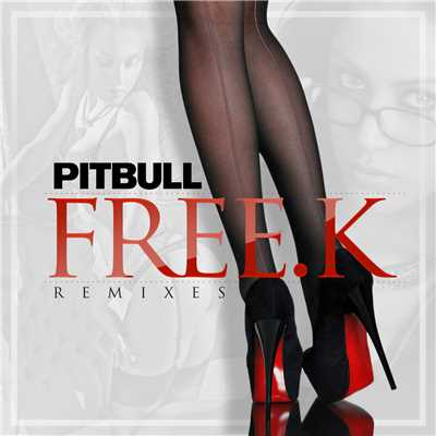 アルバム/FREE.K Remixes/Pitbull