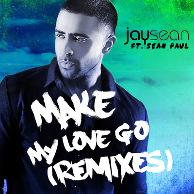 シングル/Make My Love Go feat.Sean Paul,Maluma/Jay Sean